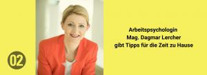 Arbeitspsychologin der FH CAMPUS 02 Dagmar Lercher mit Tipps für ein harmonisches und stressfreies Zuhause-Bleiben.